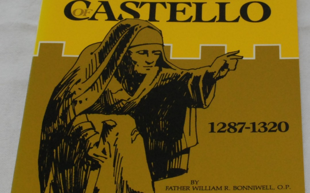 The Life of Blessed Margaret Castello by Father William Bonniwell, O.P. (1453)
