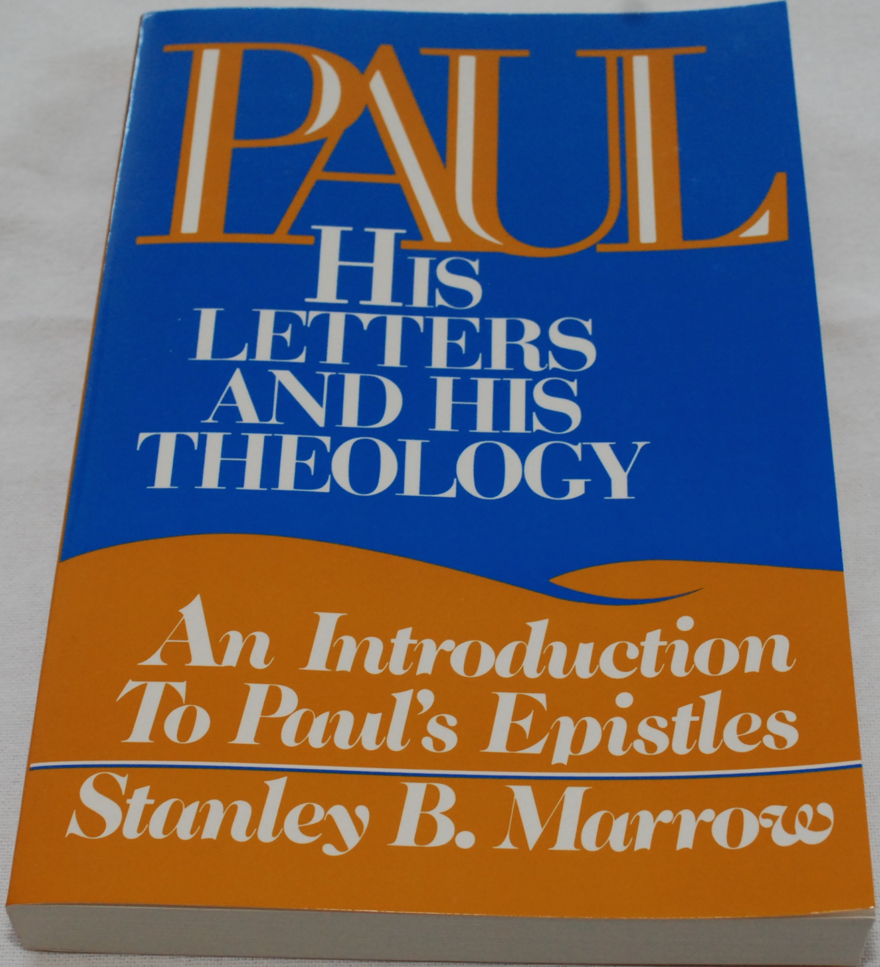 Theology: Paul: His Letters And His Theology By Stanley B. Marrow